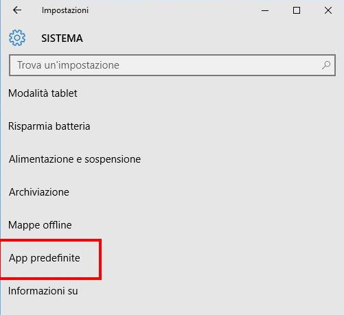 Come cambiare browser Windows 10 - Da Impostazioni, andare in Sistema e cliccare su App predefinite